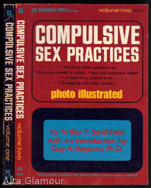 COMPULSIVE SEX PRACTICES; Volumes One and Two. Arthur P. Smithfield.