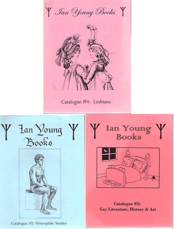 IAN YOUNG, BOOKS [set of three catalogues]; Homophile Studies; Gay Literature, History & Art; Lesbiana. Books Ian Young.