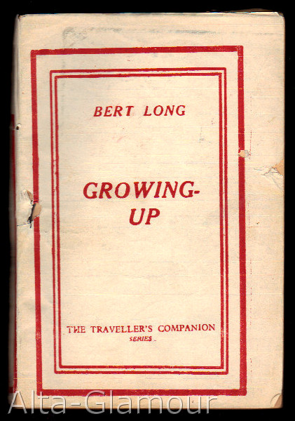 GROWING UP. Bert Long.