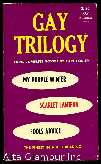 GAY TRILOGY: MY PURPLE WINTER | THE SCARLET LANTERN | A FOOL'S ADVICE. Carl Corley.