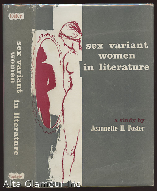 SEX VARIANT WOMEN IN LITERATURE. Jeannette H. Foster.