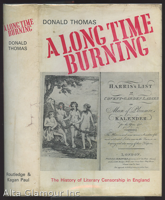 A LONG TIME BURNING; A History of Literary Censorship in England. Donald Thomas.