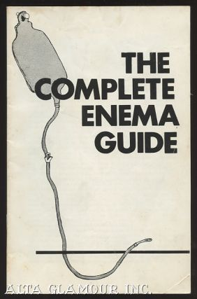 THE COMPLETE ENEMA GUIDE