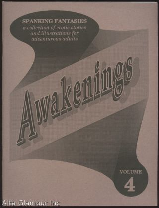 AWAKENINGS; Spanking Fantasies: a collection of erotic stories and illustrations for adventurous adults