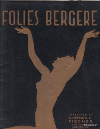 FOLIES BERGERE - Souvenir Program; Another, More Delicious Folies Begerge. Clifford C. Fischer,...
