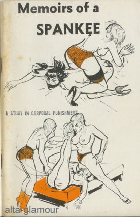 MEMOIRS OF A SPANKEE; A Study in Corporal Punishment
