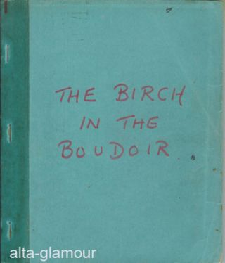 THE BIRCH IN THE BOUDOIR