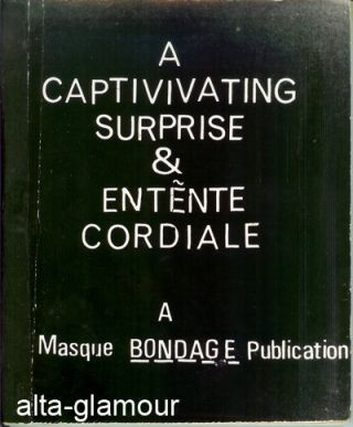 A CAPTIVATING SURPRISE and ENTENTE CORDIALE; A Masque Bondage Publication