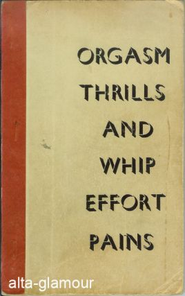 ORGASM THRILLS AND WHIP EFFORT PAINS