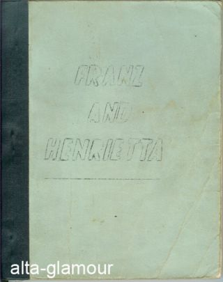 FRANZ AND HENRIETTA; A Duet in Pleasure and Pain