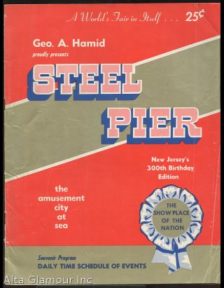 GEO. A. HAMID PROUDLY PRESENTS STEEL PIER; Souvenir Program Daily Time Schedule of Events