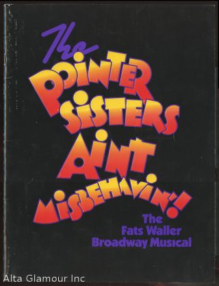 THE POINTER SISTERS AIN'T MISBEHAVIN'; The Fats Waller Broadway Musical