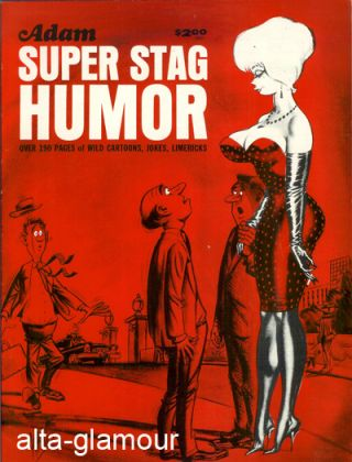 "ADAM SUPER STAG HUMOR; ""Over 190 Pages of Wild Cartoons, Jokes, Limericks"""