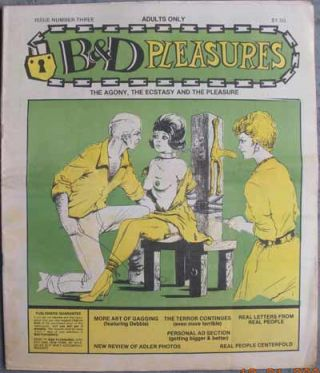 B & D PLEASURES; The Agony, the Ecstasy and the Pleasure