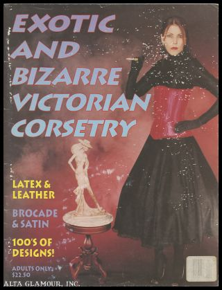 EXOTIC AND BIZARRE VICTORIAN CORSETRY