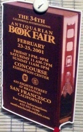 THE 34TH CALIFORNIA INTERNATIONAL ANTIQUARIAN BOOK FAIR
