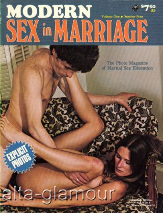 MODERN SEX IN MARRIAGE; The Photo Magazine of Marital Sex Education