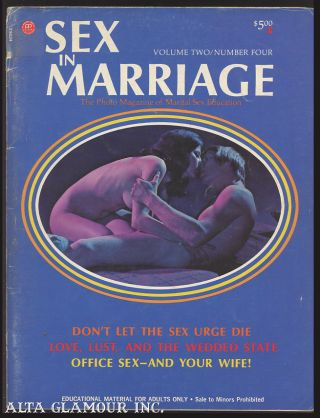 SEX IN MARRIAGE; The Photo Magazine of Marital Sex Education