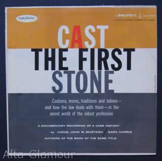 CAST THE FIRST STONE. A Documentary Recording Of A Case History. J. M. Murtagh, S. Harris