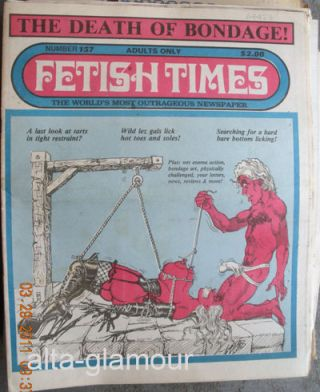 FETISH TIMES; The World's Most Outrageous Newspaper