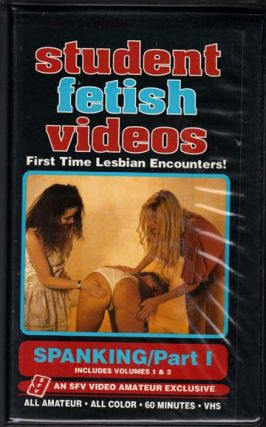STUDENT FETISH VIDEOS : SPANKING NO. 1; First Time Lesbian Encounters!