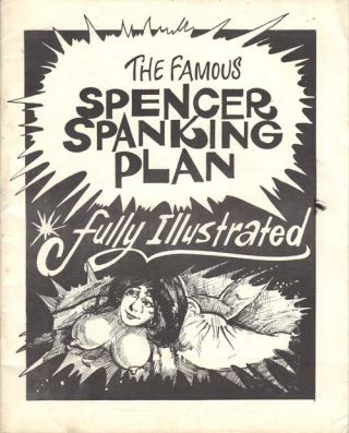 THE FAMOUS SPENCER SPANKING PLAN; Fully Illustrated