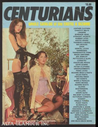CENTURIANS; Whole Catalog of the Exotic & Bizarre