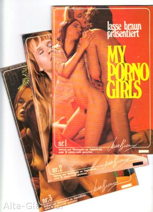 MY PORNO GIRLS [Nos. 1-3]; [Lasse Braun prasentiert My Porno Girls]