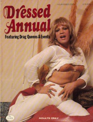 DRESSED ANNUAL; Featuring Drag Queens and Events