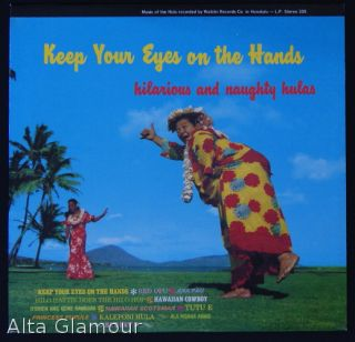 KEEP YOUR EYES ON THE HANDS - LP Record; Hilarious and Naughty Hulas