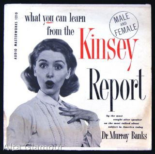 WHAT YOU CAN LEARN FROM THE KINSEY REPORT - Male and Female. Dr. Murray Banks