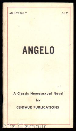 ANGELO; A Classic Homosexual Novel