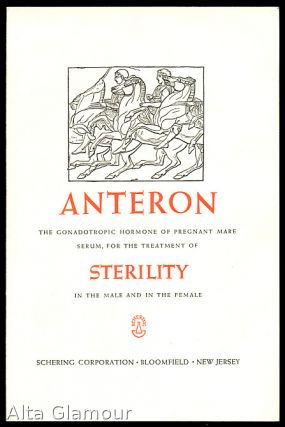 ANTERON; The Gonadotropic Hormone of Pregnant Mare Serum, For the Treatment of Sterility in the Male and Female