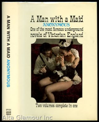 A MAN WITH A MAID; Two Volumes Complete in One. Anonymous.