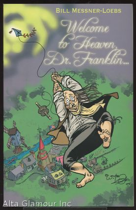 WELCOME TO HEAVEN, DR. FRANKLIN. Bill Messner-Loebs.