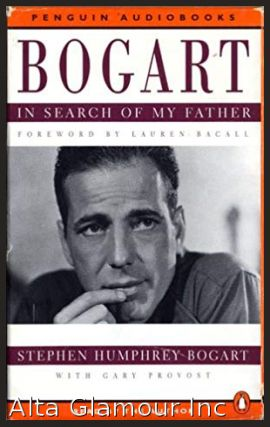 BOGART: IN SEARCH OF MY FATHER (Audio Cassette). Stephen Humphrey Bogart, Gary Provost, Lauren Bacall.