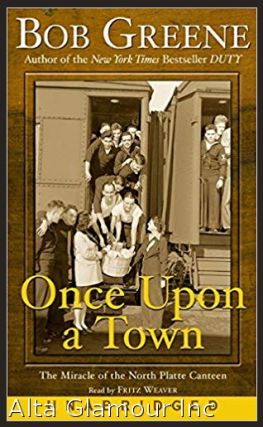 ONCE UPON A TOWN: THE MIRACLE OF THE NORTH PLATTE CANTEEN (Audio Cassette). Bob Greene.
