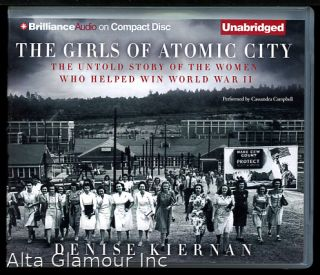 THE GIRLS OF ATOMIC CITY (CD set); The Untold Story of the Wome nWho Helped Win Word War II. Denis Kiernan.