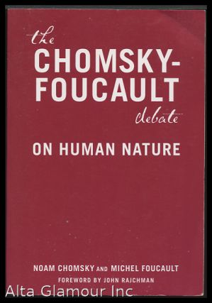 THE CHOMSKY- FOUCAULT DEBATE ON HUMAN NATURE. Noam Chomsky, Michel Foucault.