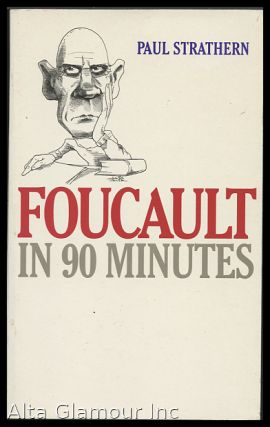 FOUCAULT IN 90 MINUTES. Paul Starthern.