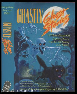 GHASTLY GHOST STORIES: FROM THE AMERICAN SOUTHWEST and THE AMERICAN SOUTH. Richard Alan Young, W. K. McNeil Judy Dockery Young.