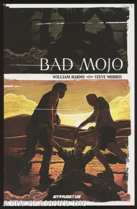 BAD MOJO. William Harms, Steve Morris