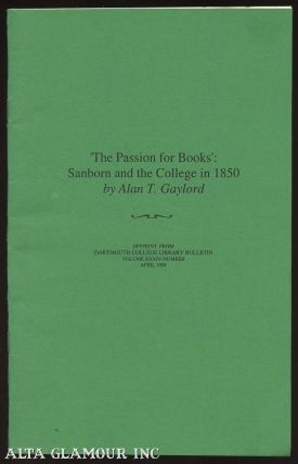 THE PASSION FOR BOOKS: Sanborn And The College In 1850. Alan T. Gaylord