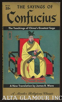 THE SAYINGS OF CONFUCIUS: The Teaching Of China's Greatest Sage